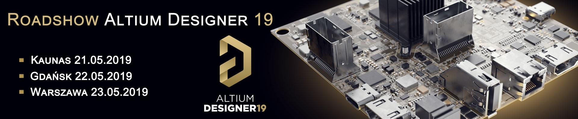 Altium Designer 19 Roadshow | Poland | 21 +22 +23 05 2019