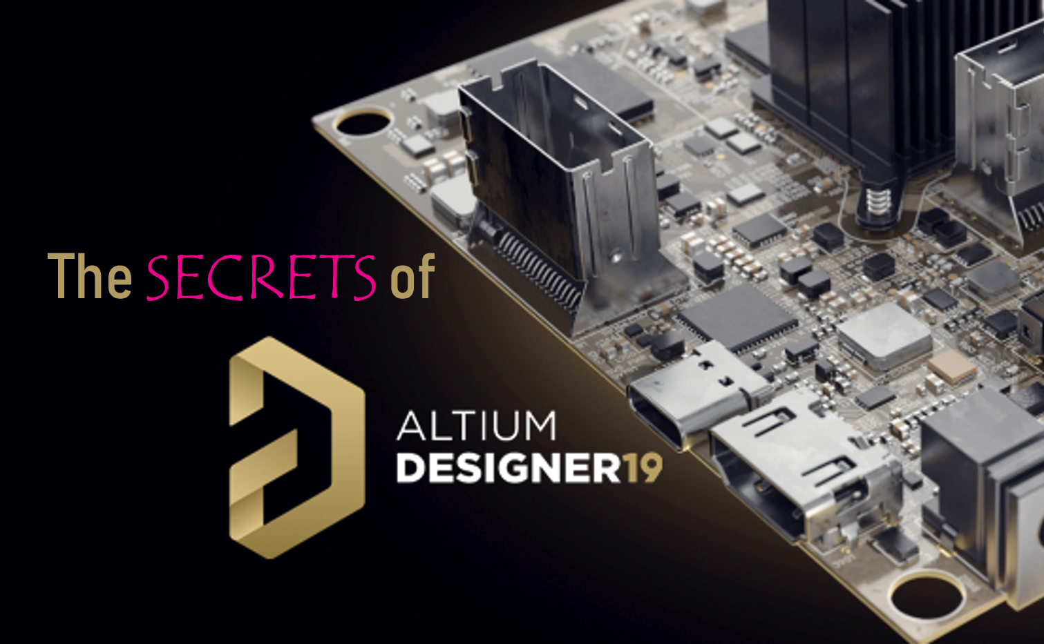 The secrets of Altium Designer 19